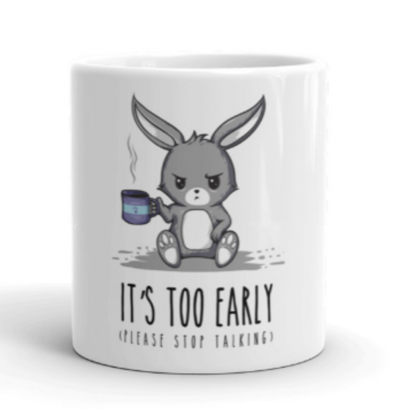 It's too early Bunny Mug